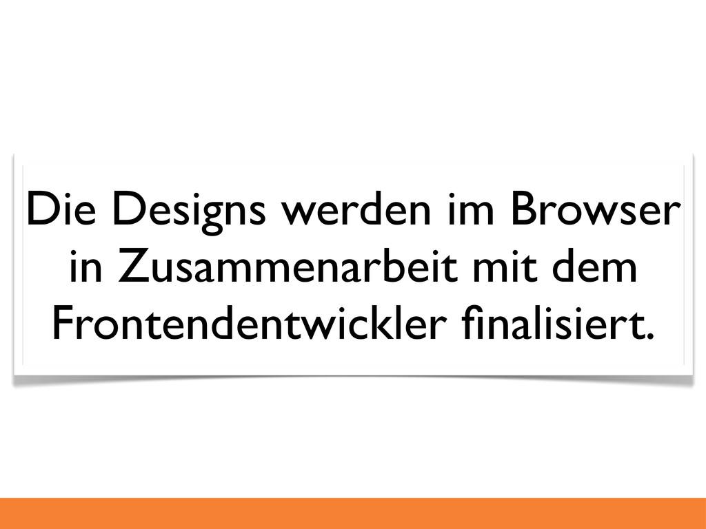 Die Designs werden im Browser in Zusammenarbeit...