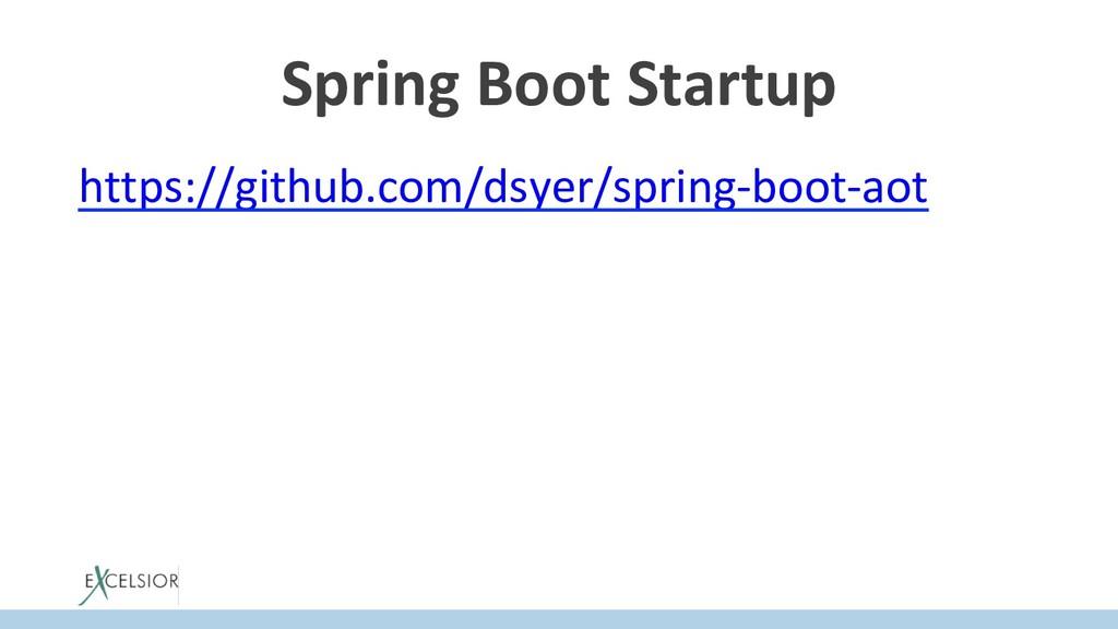 https://github.com/dsyer/spring-boot-aot Spring...