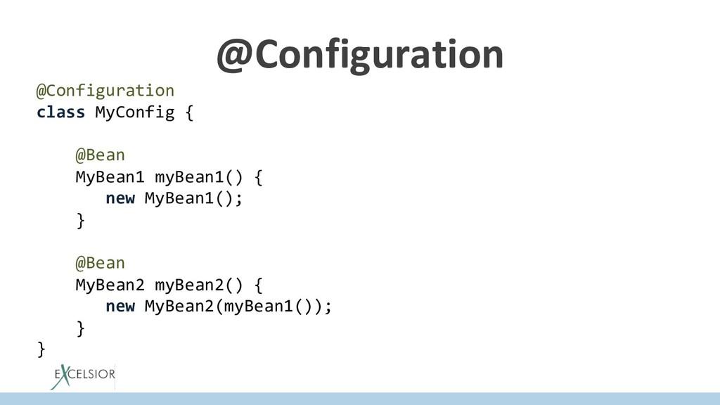 @Configuration @Configuration class MyConfig { ...