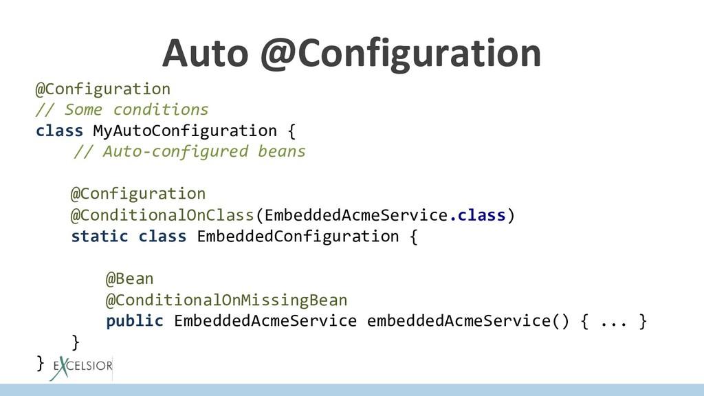 Auto @Configuration @Configuration // Some cond...