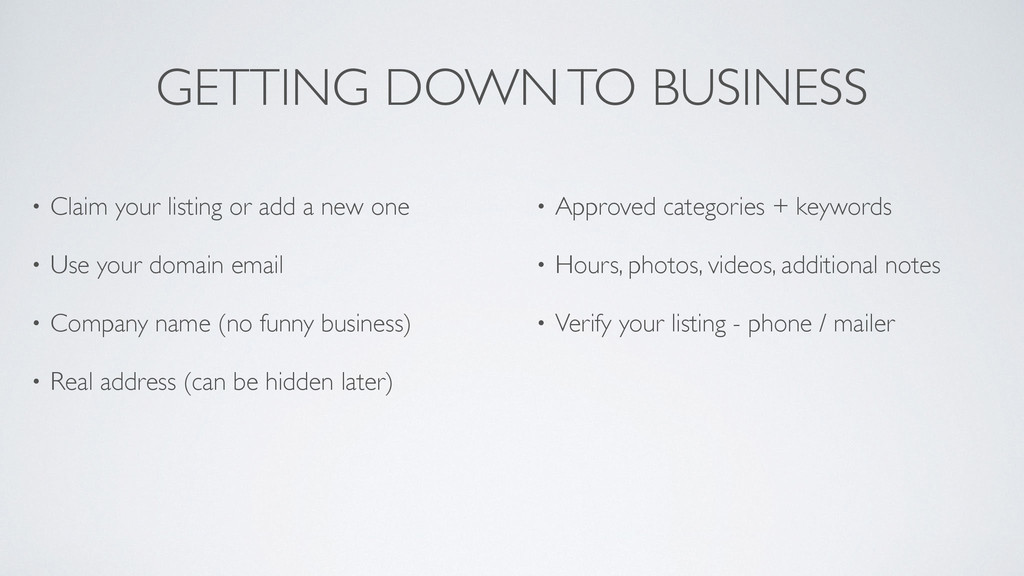 GETTING DOWN TO BUSINESS • Claim your listing o...