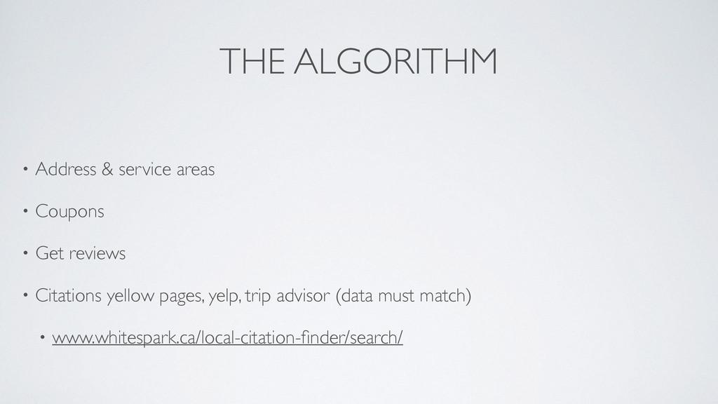 THE ALGORITHM • Address & service areas  • Co...