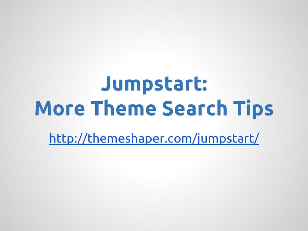 http://themeshaper.com/jumpstart/ Jumpstart: Mo...