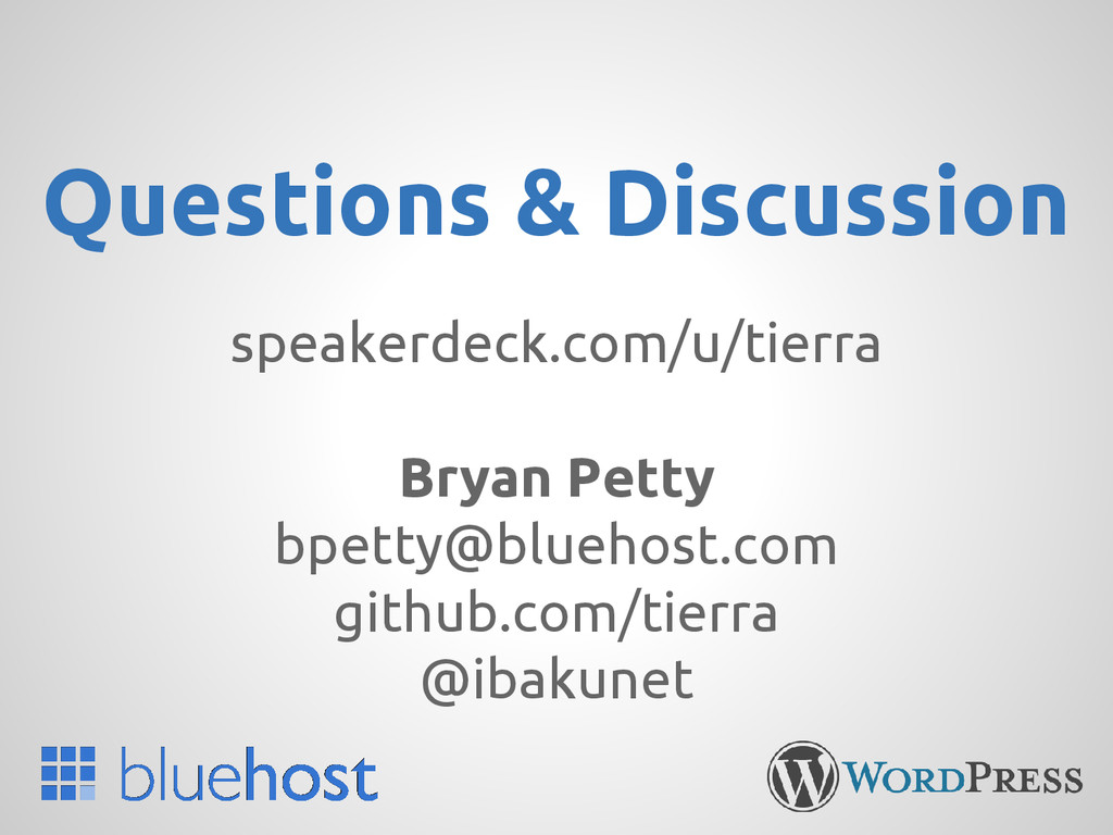 Questions & Discussion speakerdeck.com/u/tierra...