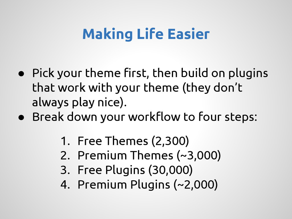 ● Pick your theme first, then build on plugins ...