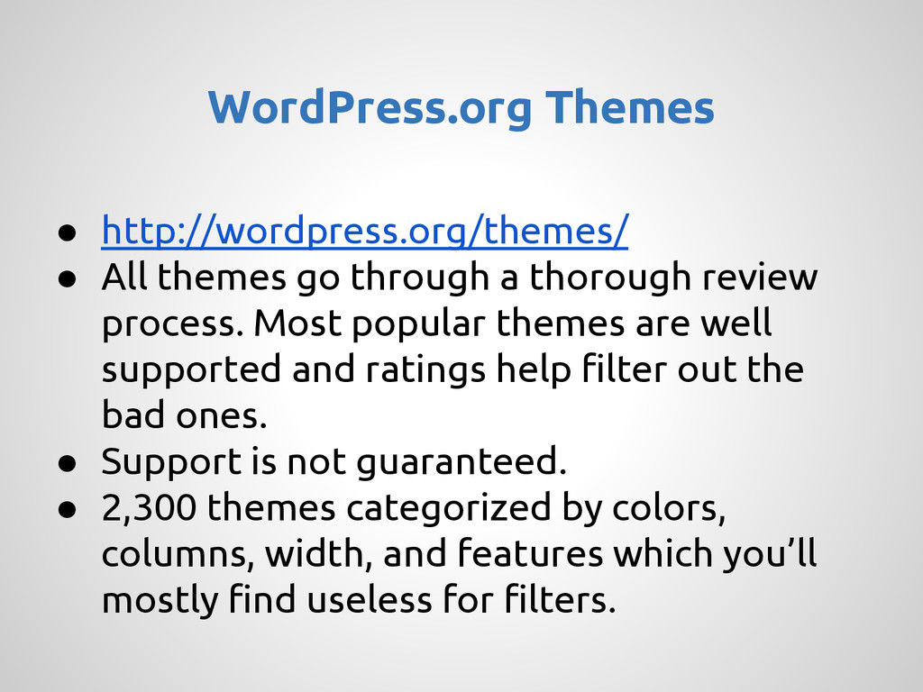 ● http://wordpress.org/themes/ ● All themes go ...