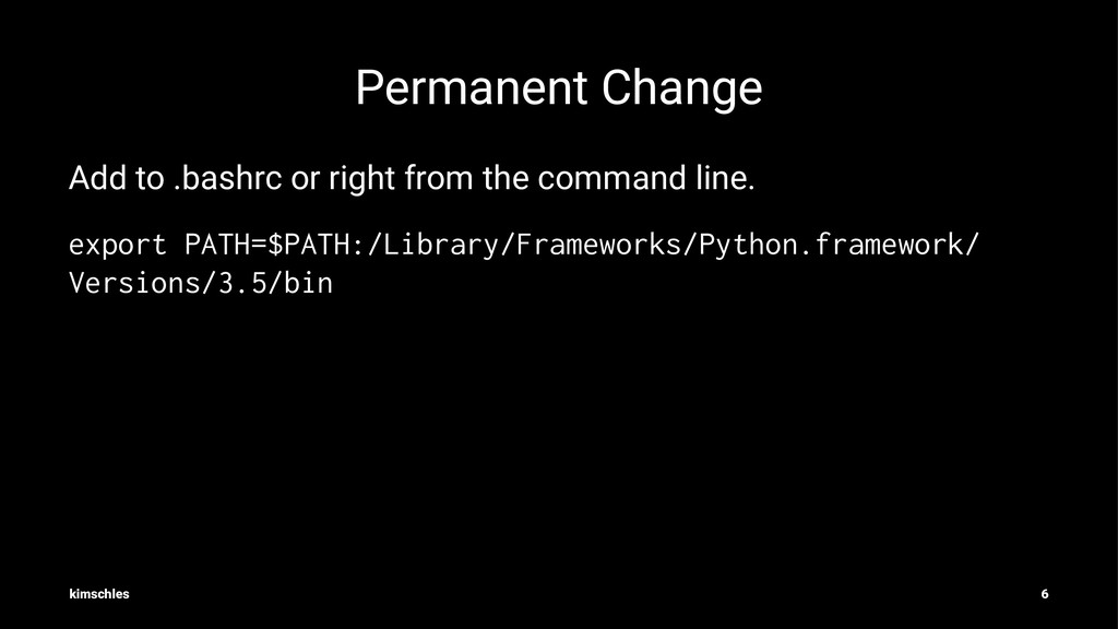 Permanent Change Add to .bashrc or right from t...