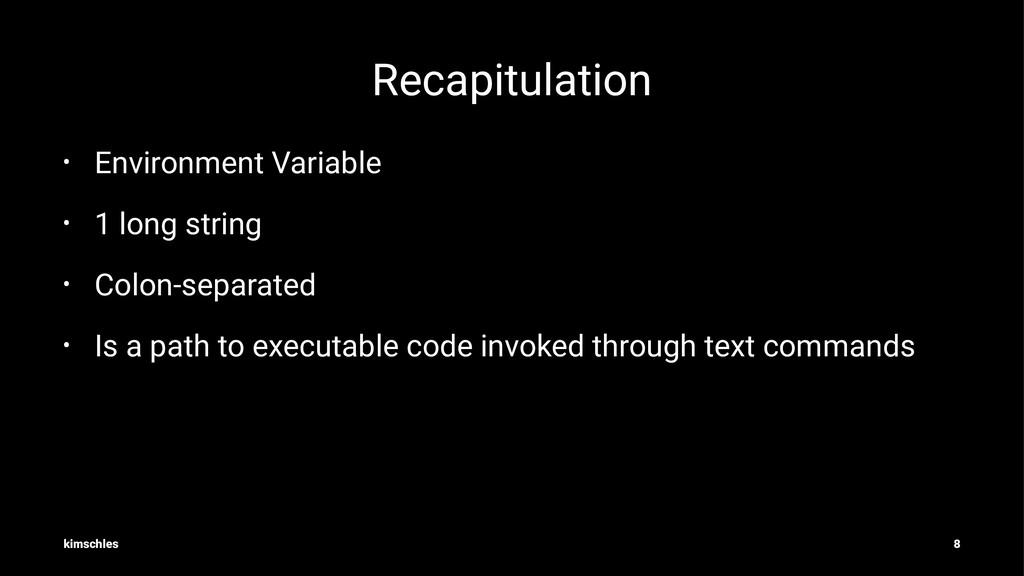 Recapitulation • Environment Variable • 1 long ...