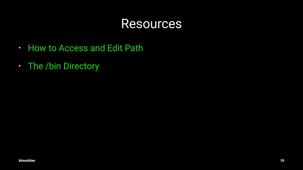 Resources • How to Access and Edit Path • The /...