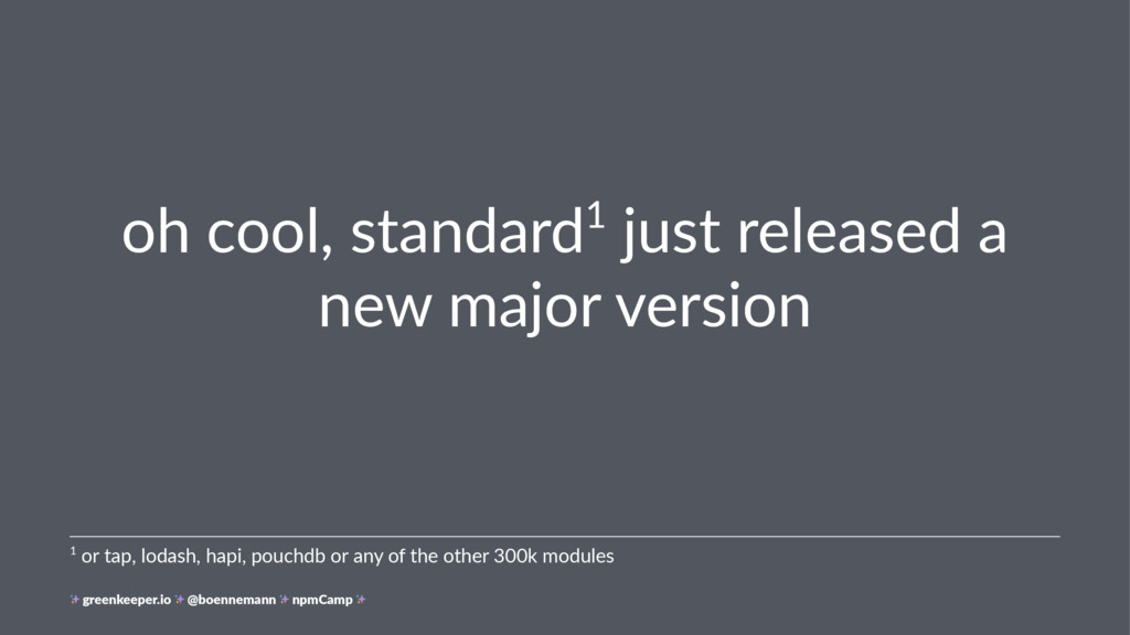 oh cool, standard1 just released a new major ve...