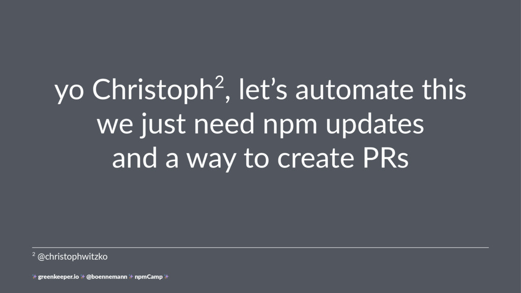 yo Christoph2, let's automate this we just need...