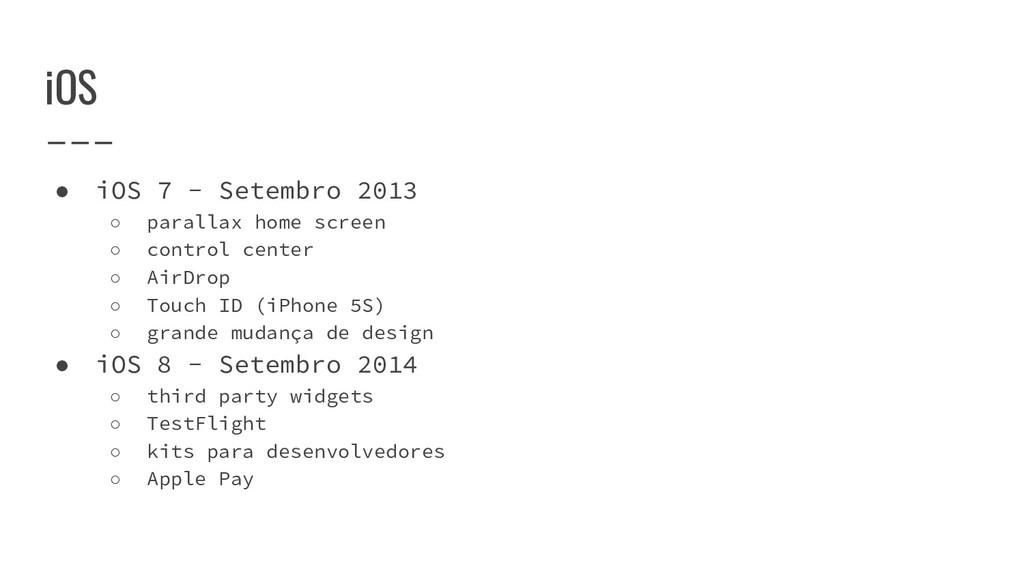 iOS ● iOS 7 - Setembro 2013 ○ parallax home scr...