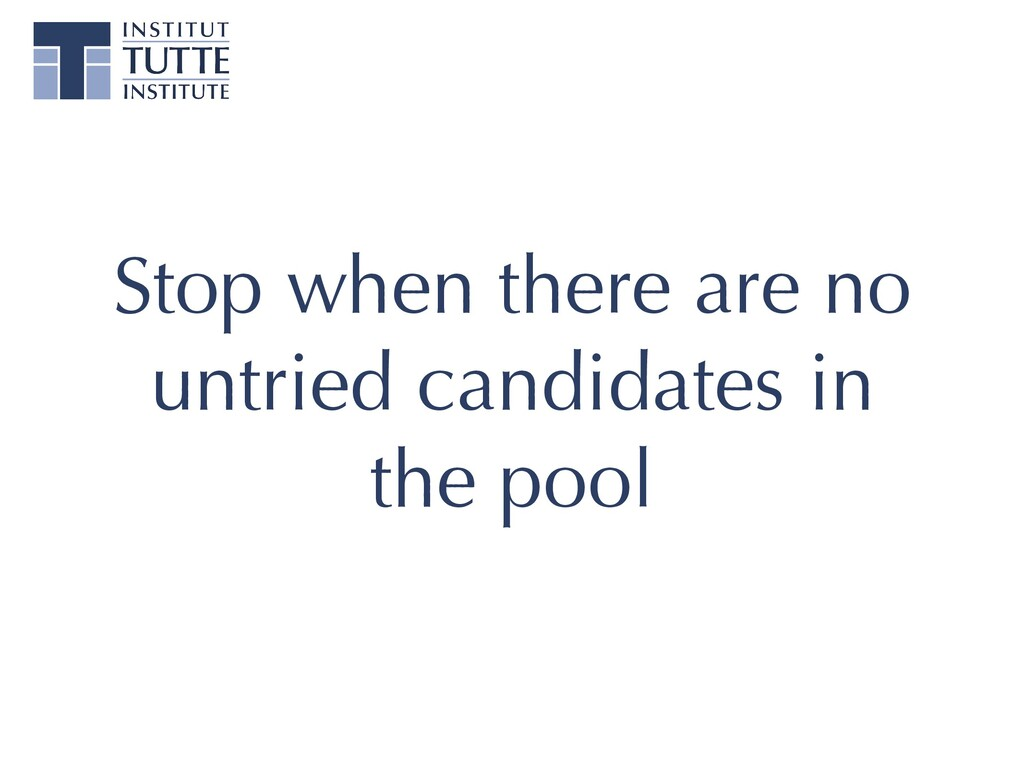 Stop when there are no untried candidates in th...