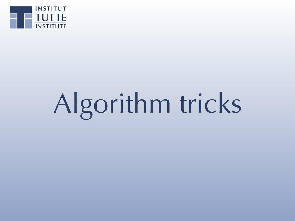 Algorithm tricks