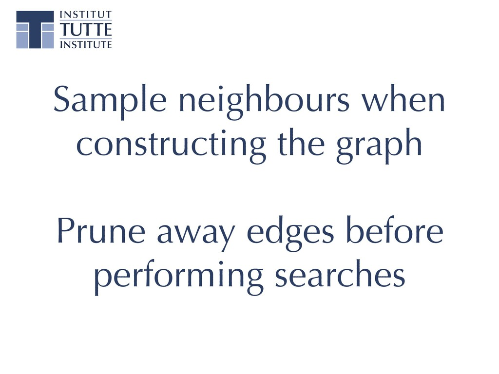 Sample neighbours when constructing the graph  ...