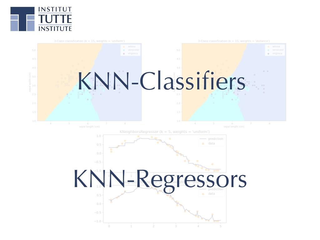 KNN-Classi fi ers KNN-Regressors