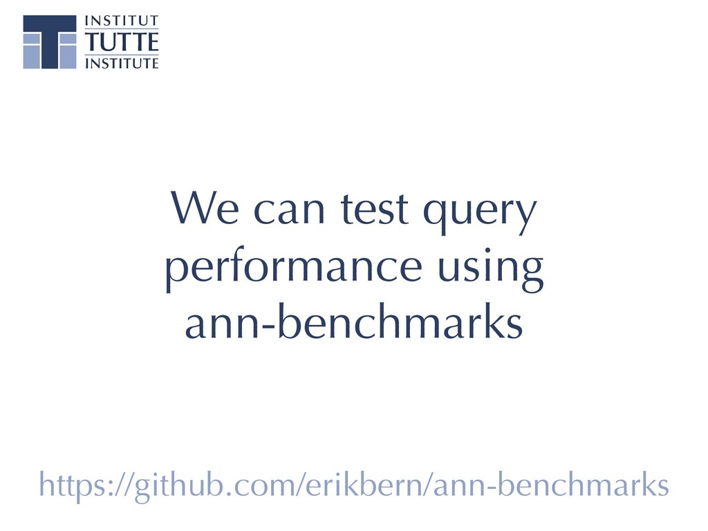 We can test query performance using   ann-bench...