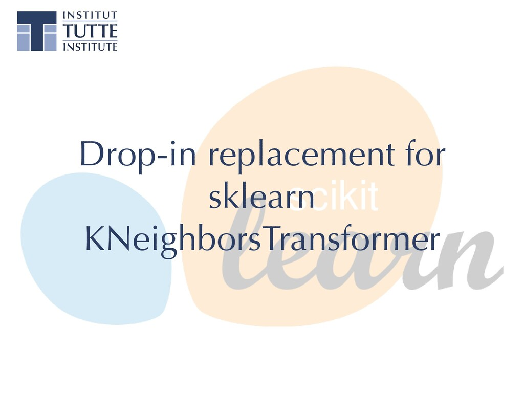 Drop-in replacement for sklearn KNeighborsTrans...