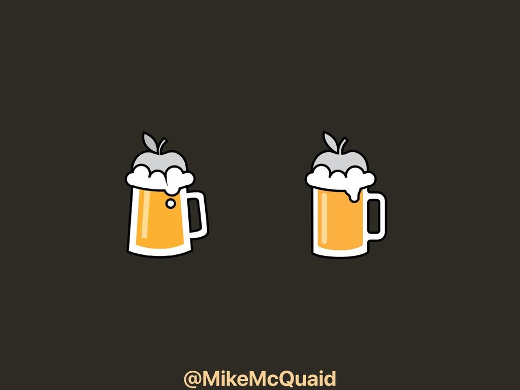 @MikeMcQuaid