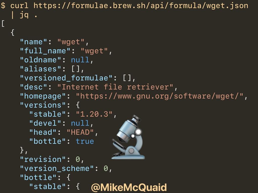 @MikeMcQuaid $ curl https://formulae.brew.sh/ap...