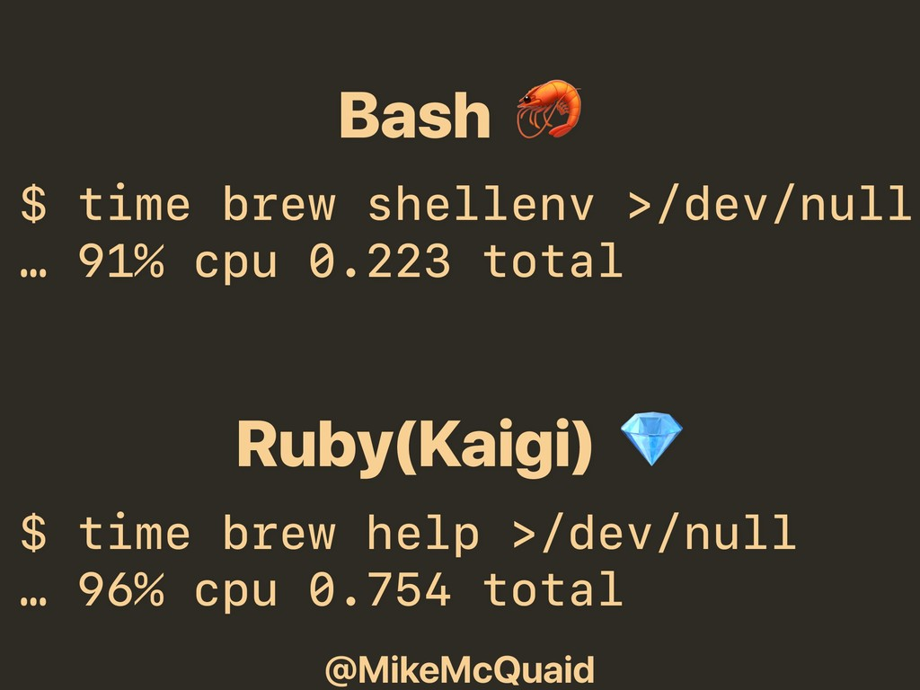 @MikeMcQuaid Bash  $ time brew shellenv >/dev/n...
