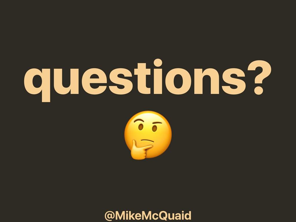 @MikeMcQuaid questions?