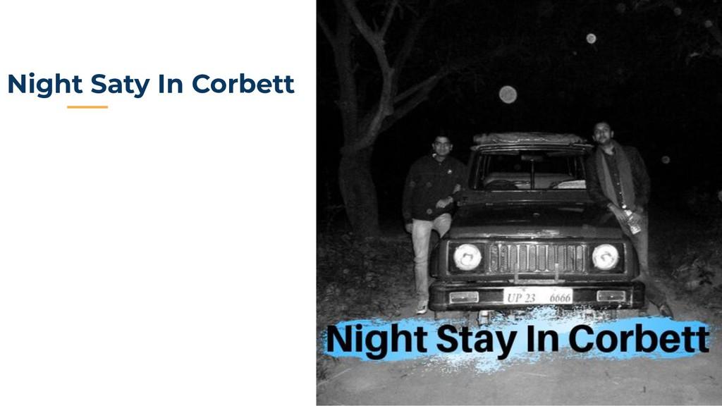 Night Saty In Corbett