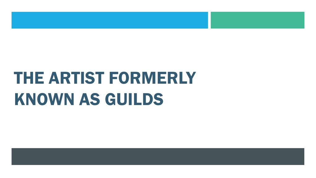 THE ARTIST FORMERLY KNOWN AS GUILDS