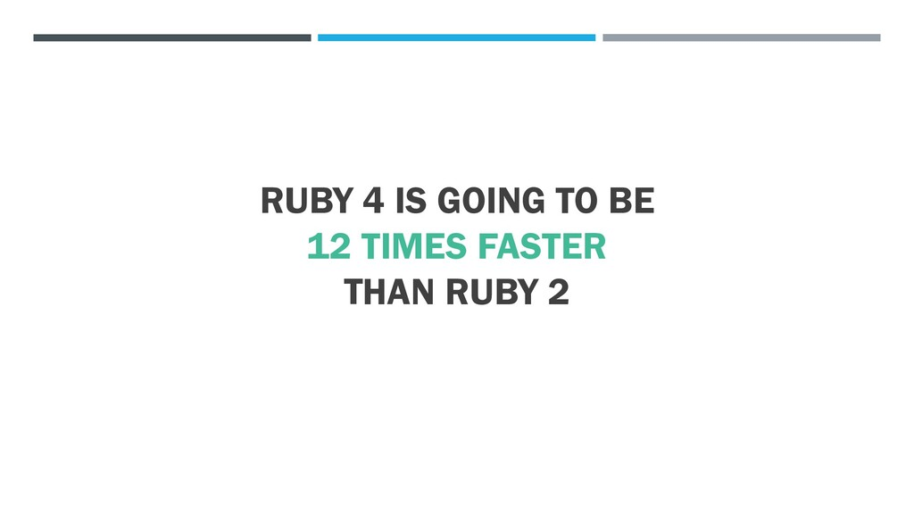 RUBY 4 IS GOING TO BE 12 TIMES FASTER THAN RUBY...