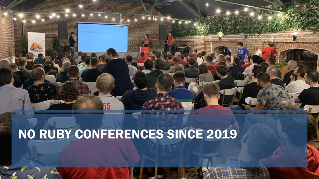 NO RUBY CONFERENCES SINCE 2019