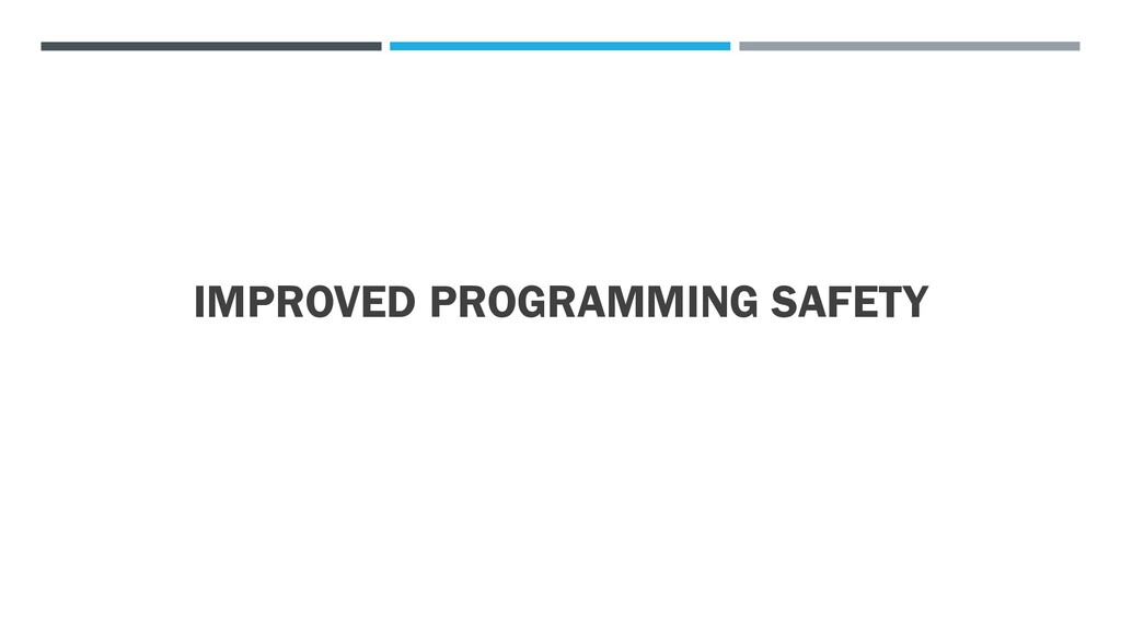 IMPROVED PROGRAMMING SAFETY