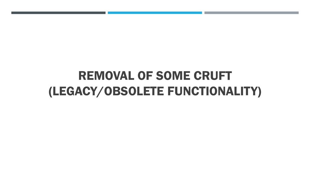 REMOVAL OF SOME CRUFT (LEGACY/OBSOLETE FUNCTION...