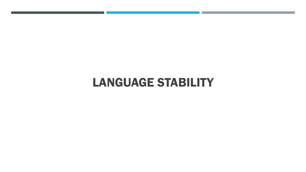 LANGUAGE STABILITY