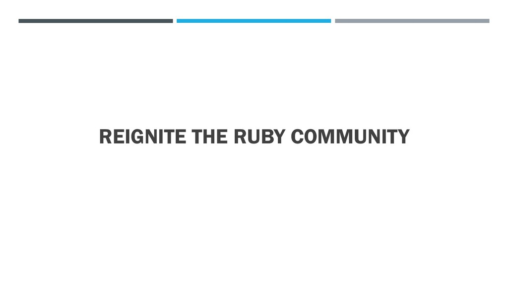REIGNITE THE RUBY COMMUNITY