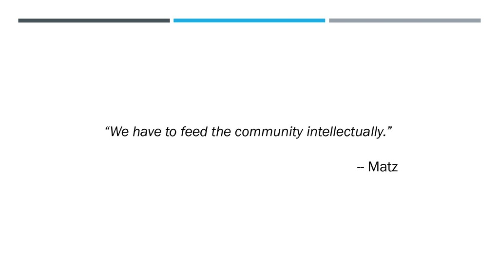 """We have to feed the community intellectually.""..."