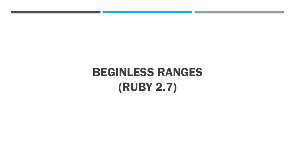 BEGINLESS RANGES (RUBY 2.7)