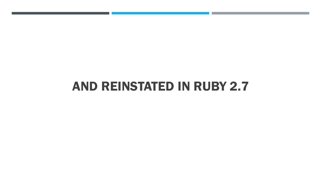 AND REINSTATED IN RUBY 2.7
