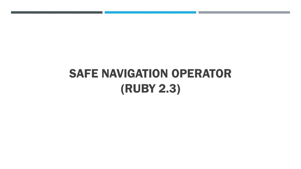SAFE NAVIGATION OPERATOR (RUBY 2.3)