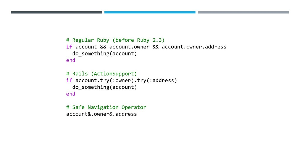 # Regular Ruby (before Ruby 2.3) if account && ...
