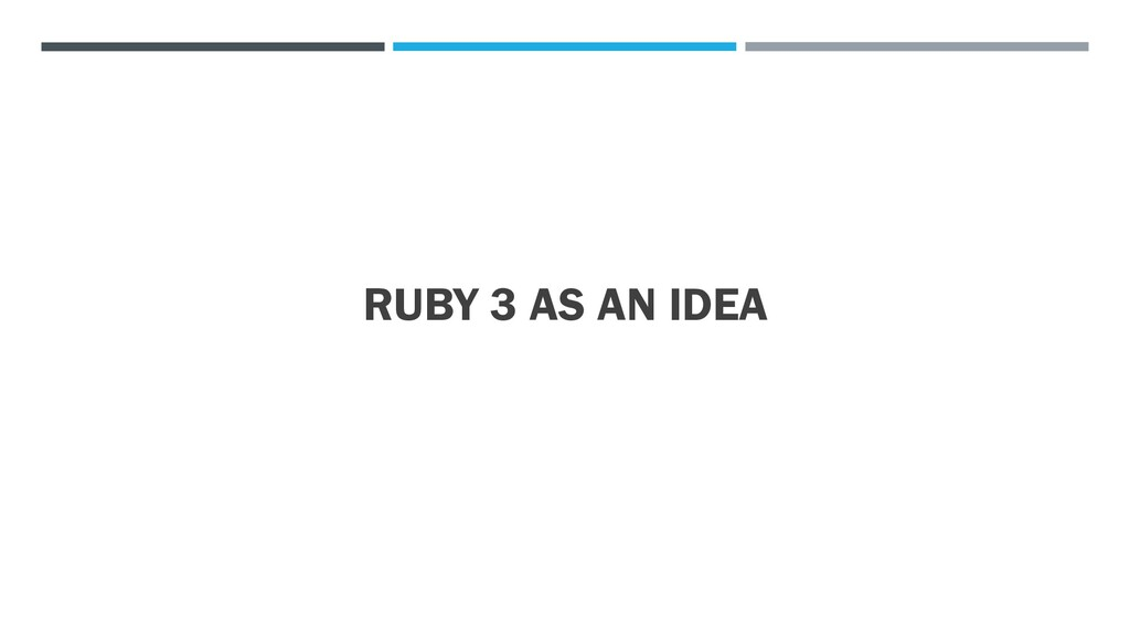 RUBY 3 AS AN IDEA