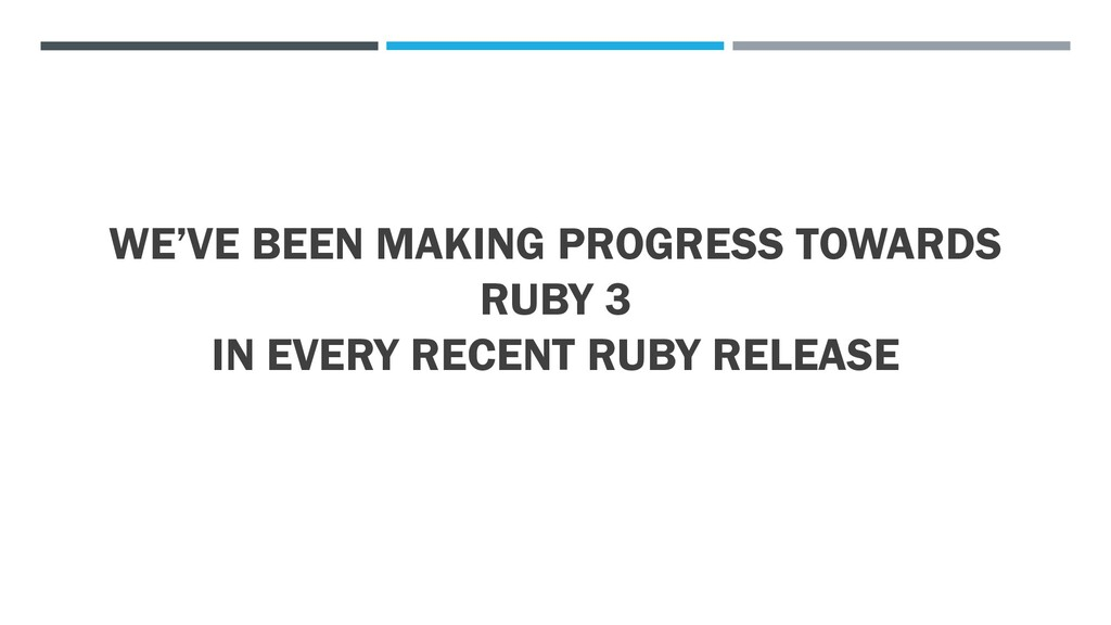 WE'VE BEEN MAKING PROGRESS TOWARDS RUBY 3 IN EV...