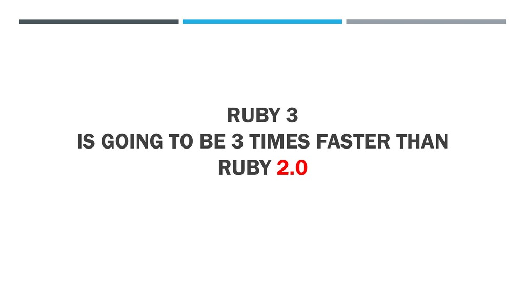 RUBY 3 IS GOING TO BE 3 TIMES FASTER THAN RUBY ...