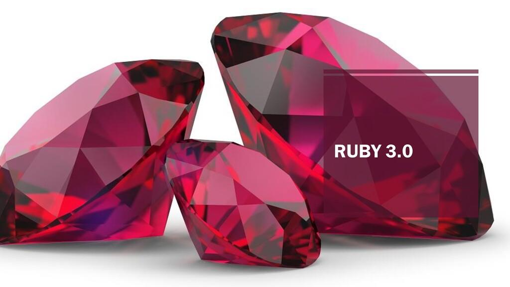RUBY 3.0