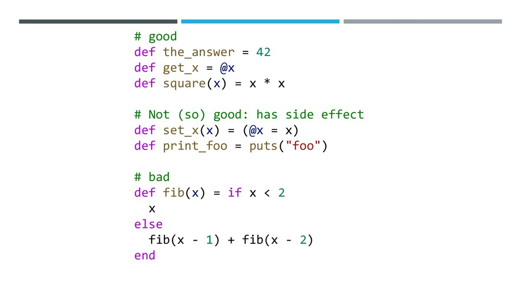 # good def the_answer = 42 def get_x = @x def s...