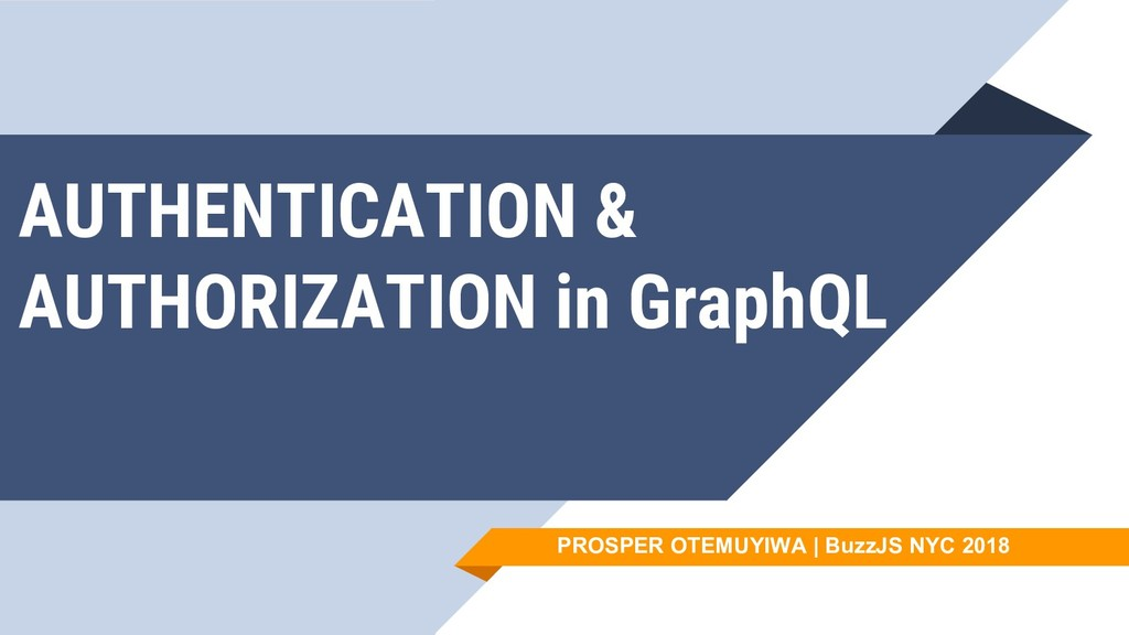 AUTHENTICATION & AUTHORIZATION in GraphQL PROSP...