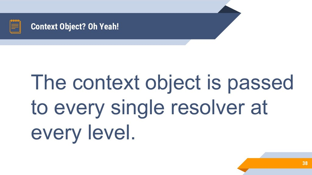 Context Object? Oh Yeah! 38 The context object ...