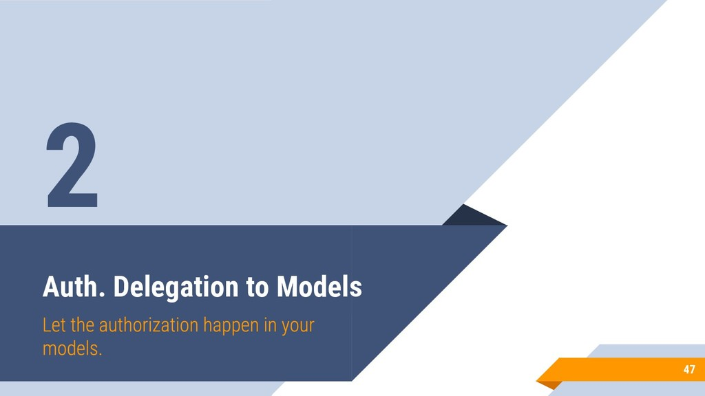 Auth. Delegation to Models 47 2