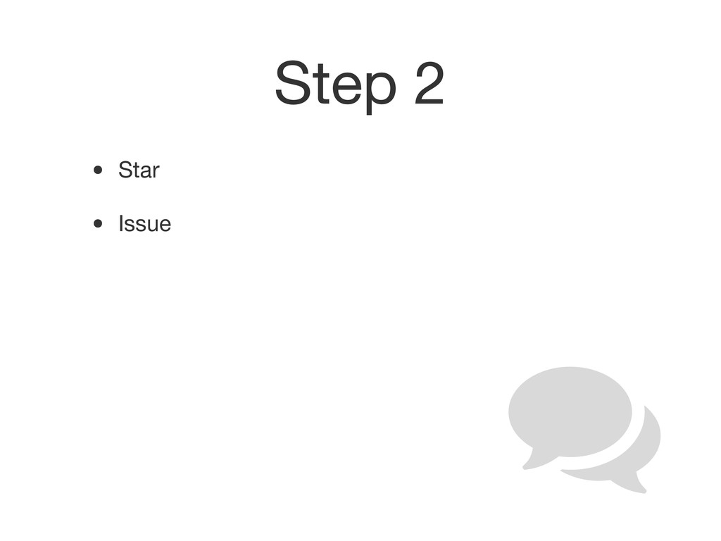 Step 2 • Star • Issue
