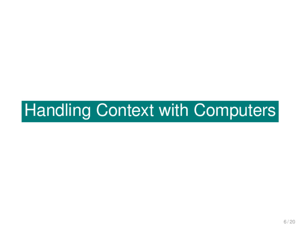 Handling Context with Computers Handling Contex...