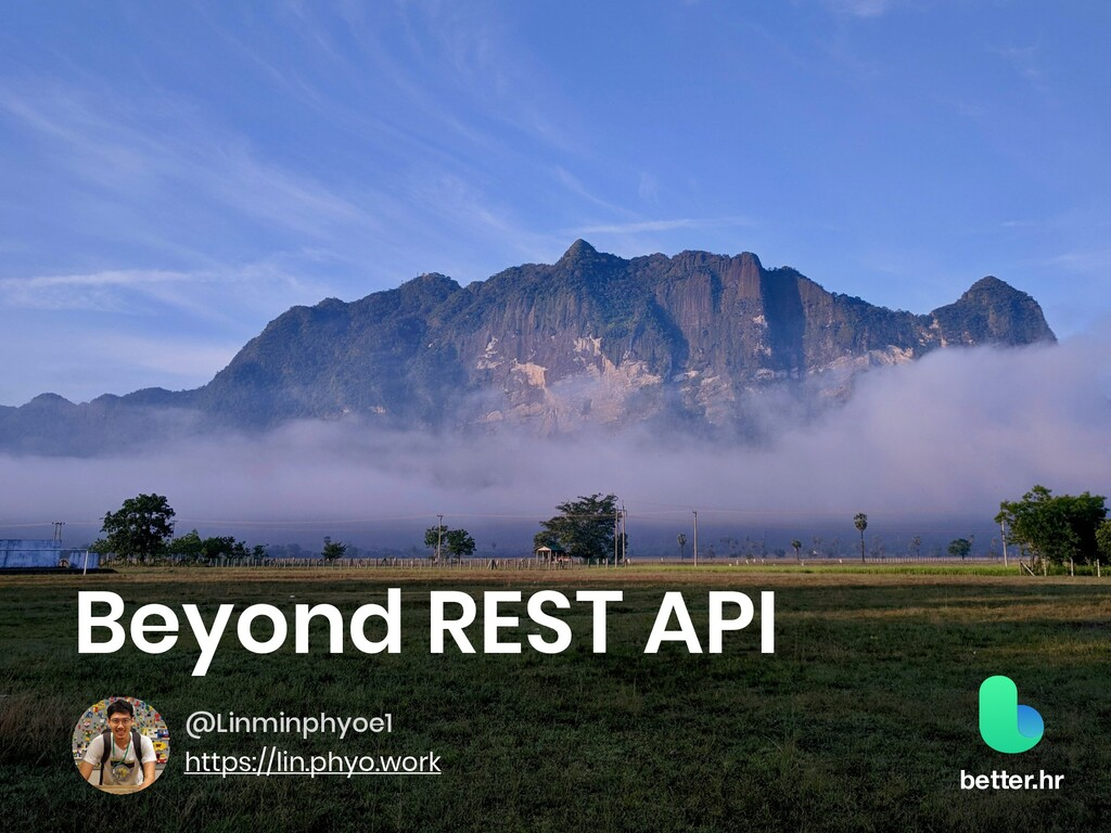 Beyond REST API @Linminphyoe1 https://lin.phyo....